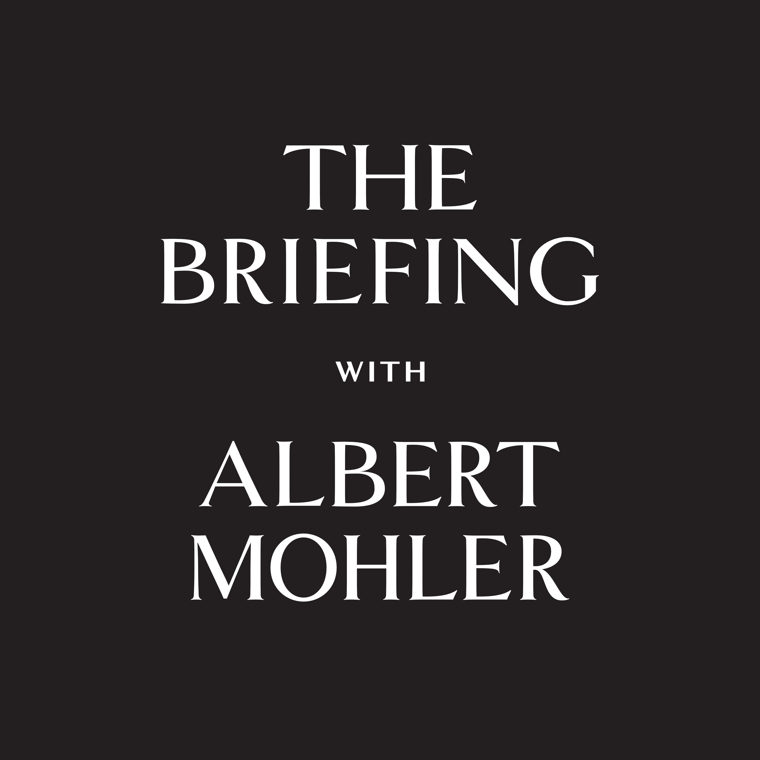 The Briefing with Albert Mohler