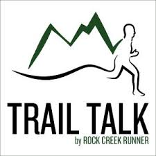 Trail Talk by Rock Creek Runner Podcast