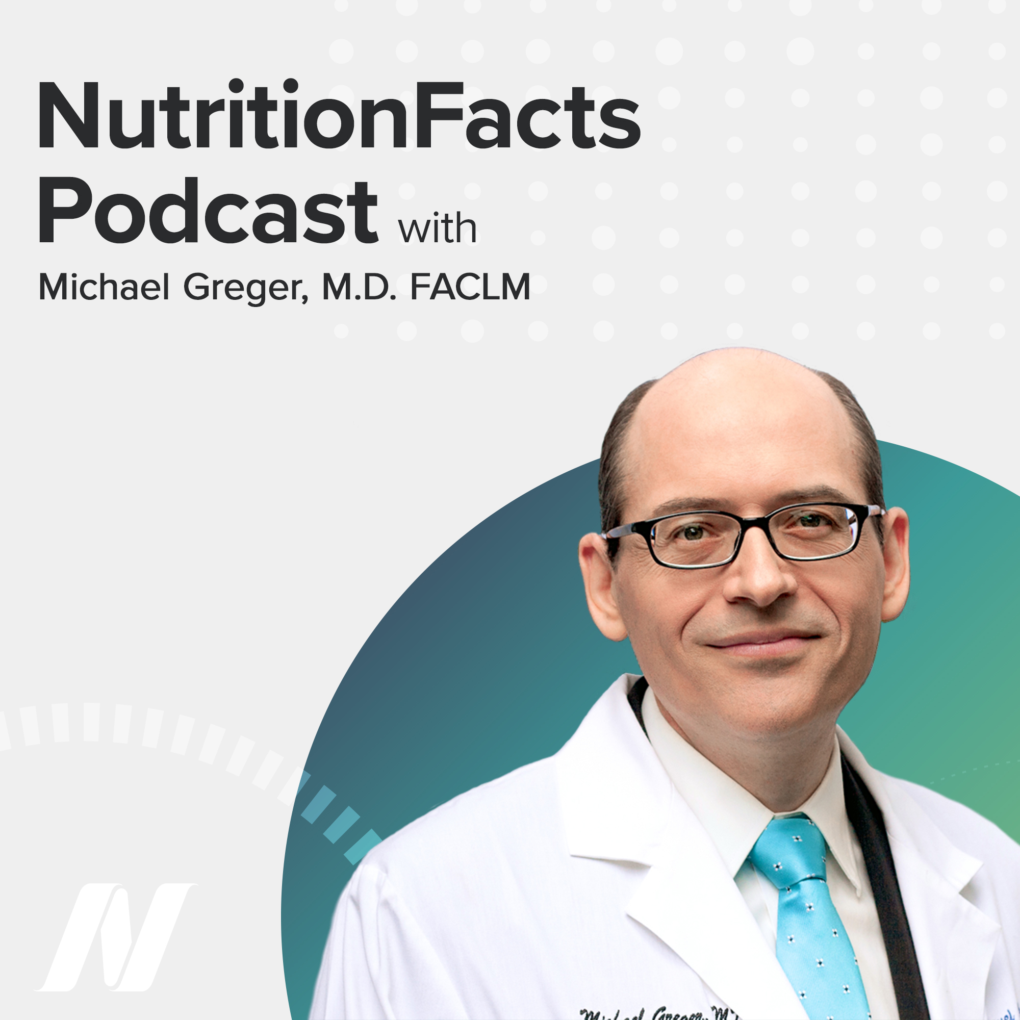 Nutrition Facts Podcast with Dr. Greger