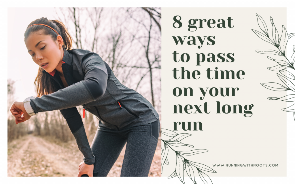 8 great ways to pass the time on your next long run