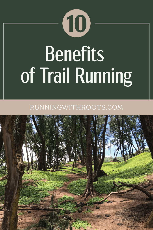10 Benefits of Trail Running